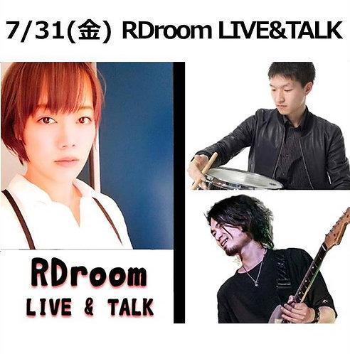 7/31(金) 20:00~ RDroom LIVE & TALK