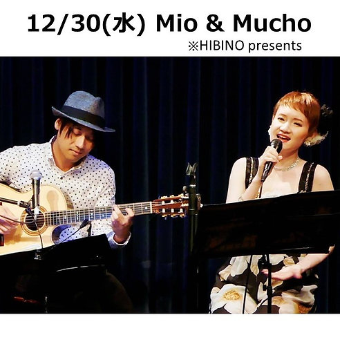 12/30(水) 19:30~ Mio & Mucho ※HIBINO presents