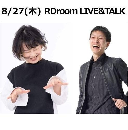 8/27(木) 19:30~ RDroom LIVE & TALK
