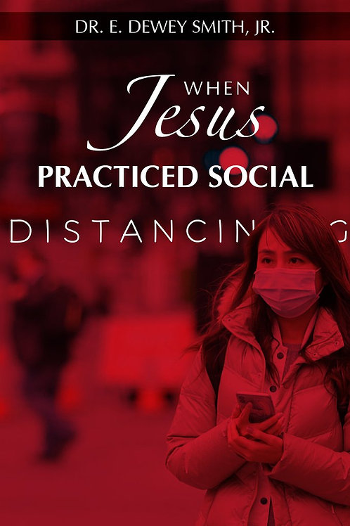 WHEN JESUS PRACTICED SOCIAL DISTANCING