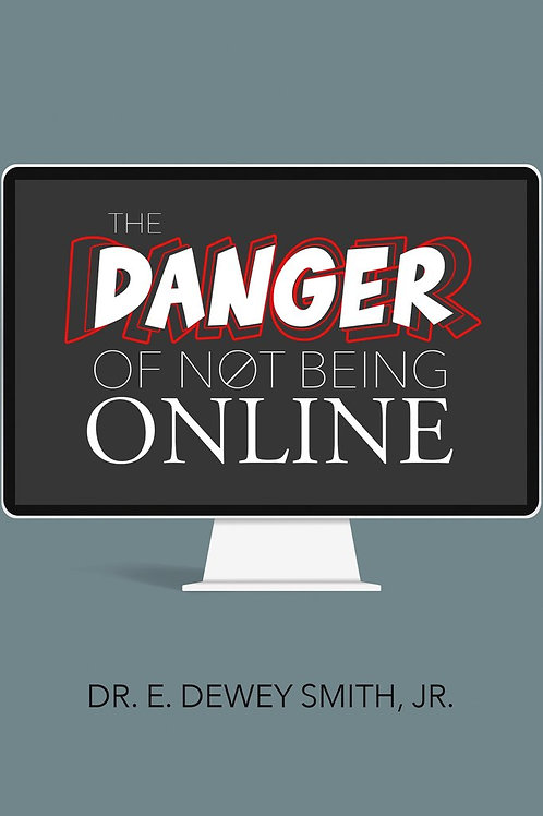 THE DANGER OF NOT BEING ONLINE