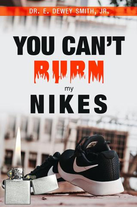 You Can't Burn My Nikes