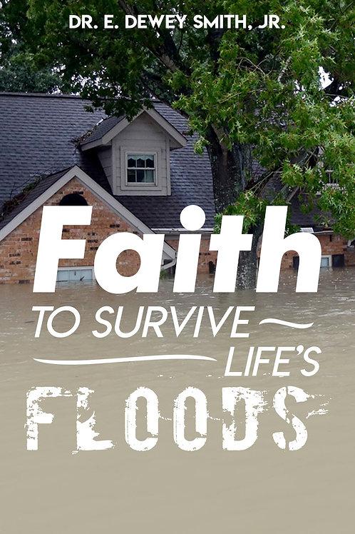Faith To Survive Life's Floods