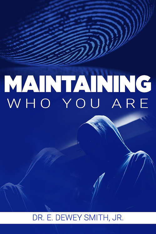 Maintaining Who You Are