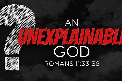 An Unexplainable God