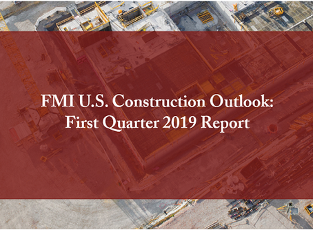 FMI's First Quarter 2019 Construction Outlook
