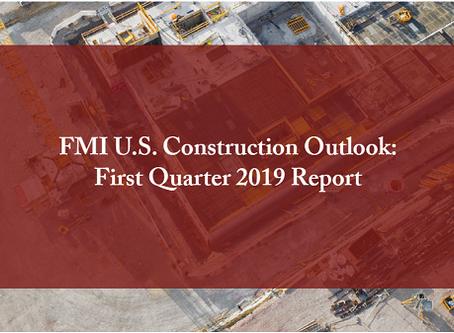 FMI's First Quarter 2019 Construction Outlook