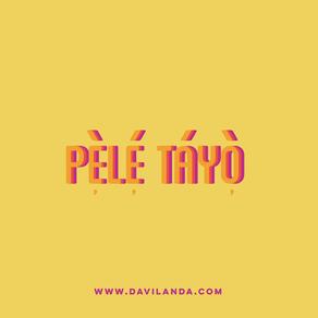 Pẹ̀lẹ́ Táyọ̀