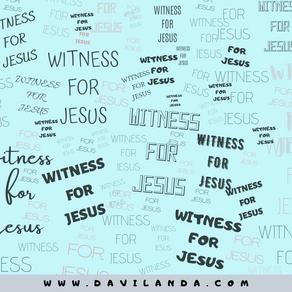 Witness For Jesus