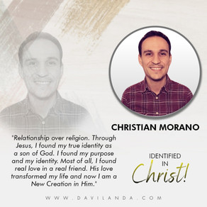 Identified In Christ: Christian Morano