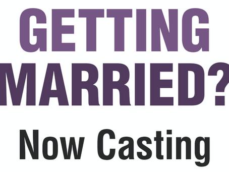 CASTING: BRIDES & GROOMS!