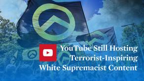 YouTube Still Hosting Terrorist-Inspiring White Supremacist Content