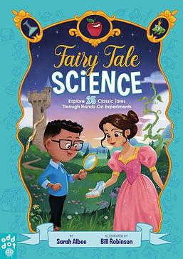 FairyTaleScience_9781250257611_CVR_NotFinal.jpg