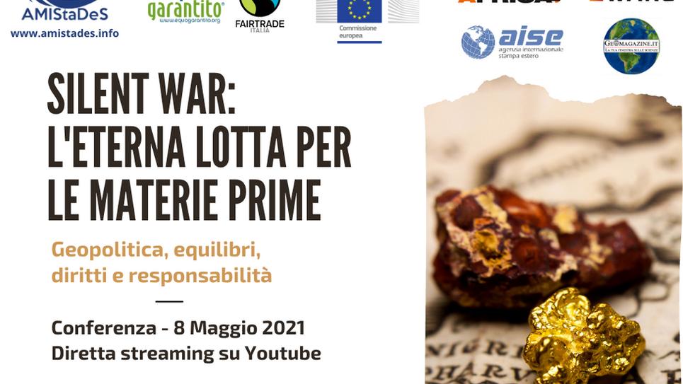 """Conferenza """"SILENT WAR: L'eterna Lotta per le Materie Prime"""", 8 maggio 2021 - Diretta streaming"""