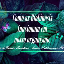 Como as Biokinesis funcionam em nosso organismo .  Áudios Sublimares Pt 02