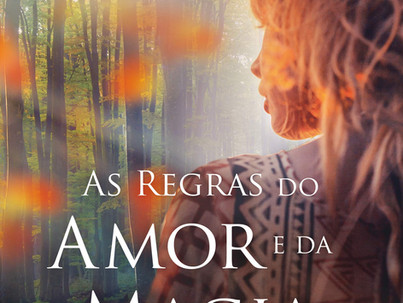 Resenha Literária |.| As regras da Magia e do Amor. - Alice Hoffman