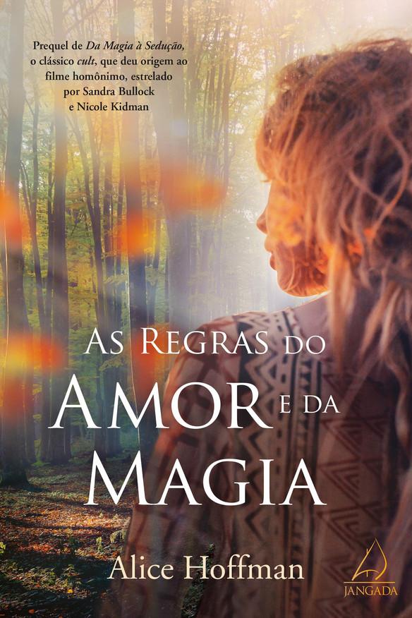 Resenha Literária |.| As regras da Magia e do Amor. - Alice Hoffman