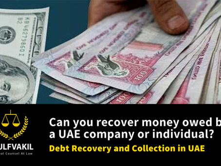 Can you recover money owed by a UAE company or individual? Debt Recovery and Collection in Dubai UAE