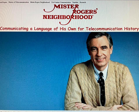 Mister Roger's Neighborhood: Communicating a Language of His Own for Telecommunication History