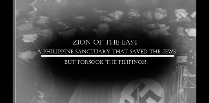 Zion of the East:  A Philippine Sanctuary That Saved the Jews. . .  But Forsook the Filipinos?