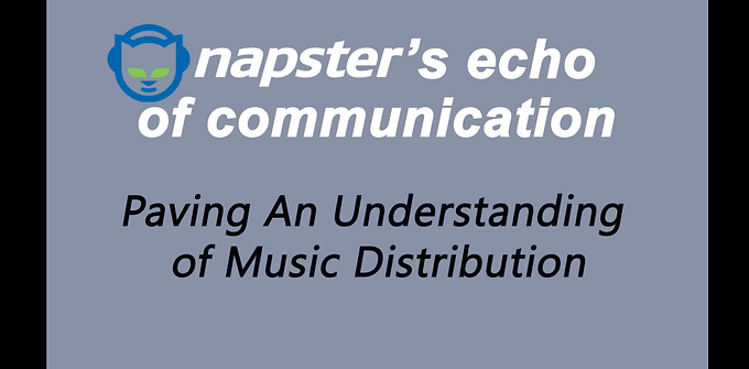 Napster's Echo of Communication:  Paving An Understanding of Music Distribution