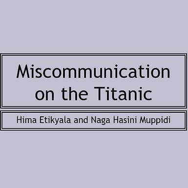 Miscommunication on the Titanic