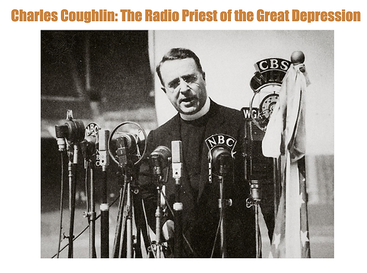 Charles Coughlin: The Radio Priest of the Great Depression