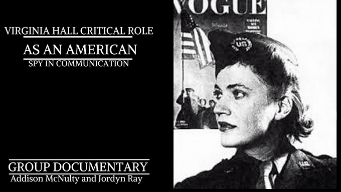 Virginia Hall: Critical Role as an American Spy in Communication