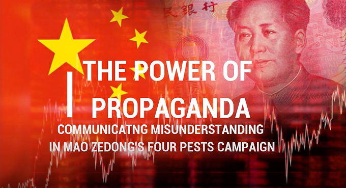 The Power of Propaganda: Communicating Misunderstanding in Mao Zedong's Four Pests Campaign