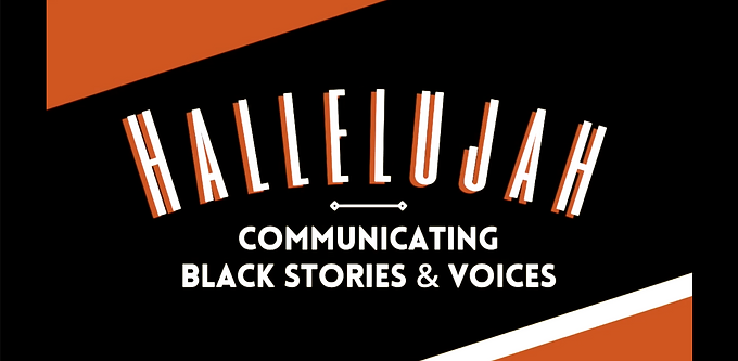 Hallelujah: Communicating Black Stories and Voices