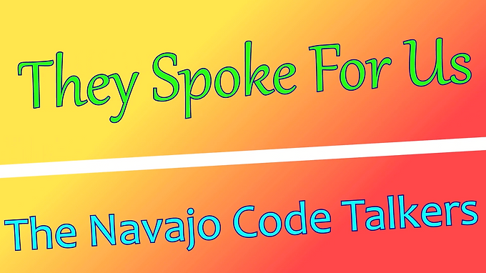 They Spoke For Us: The Navajo Code Talkers