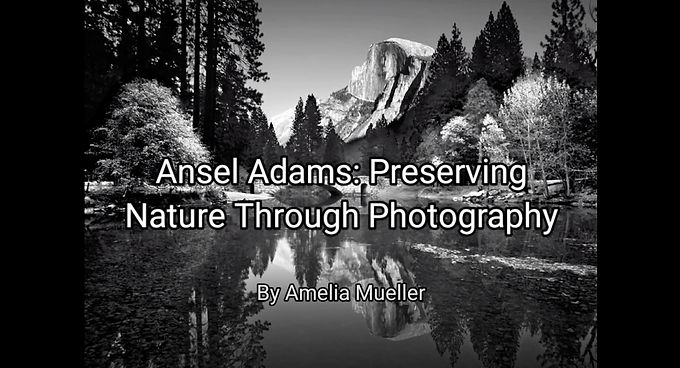 Ansel Adams: Preserving Nature Through Photography