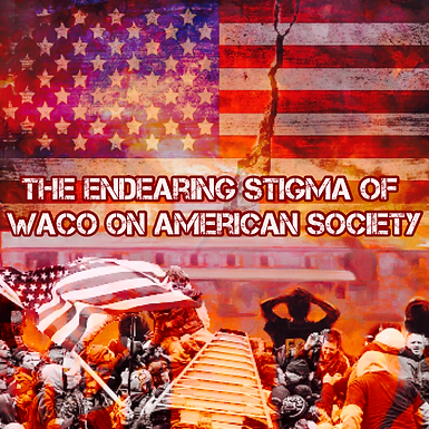 The Endearing Stigma of Waco on American Society: How Government Mistrust Stifles Effective Communication Today