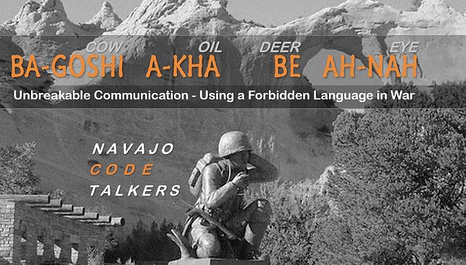 Ba-Goshi A-Kha Be Ah-Nah: Unbreakable Communication - Using a Forbidden Language in War