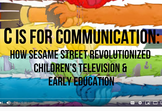 C is For Communication: How Sesame Street Revolutionized Children's Television and Early Education
