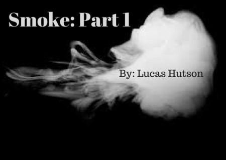Smoke Part 1