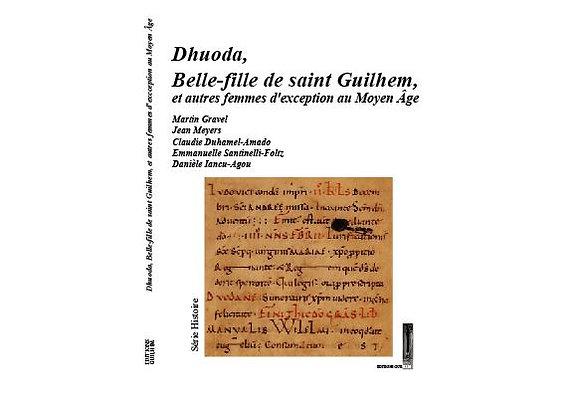 Dhuoda, belle-fille de saint Guilhem et autres femmes d'exception au Moyen Âge