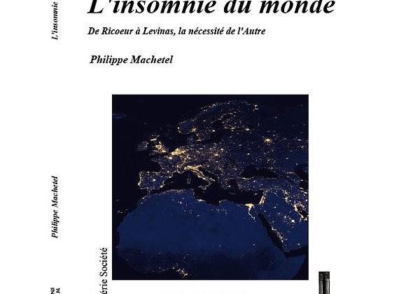 L'insomnie du Monde, de Ricoeur à Levinas, la Nécessité de l'Autre