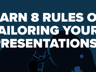 Learn 8 Rules of Tailoring Your Presentations