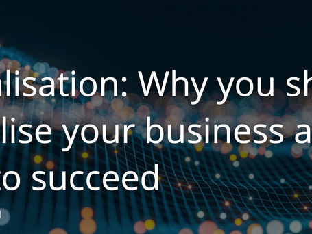 Digitalisation: Why you should digitalise your business and how to succeed
