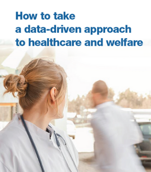 How to take a data-driven approach to healthcare and welfare