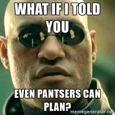 Even pantsers can plan