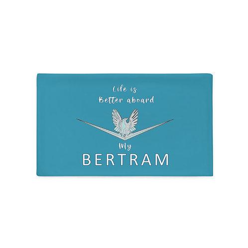 Life Is Better Aboard My Bertram Pillow Case