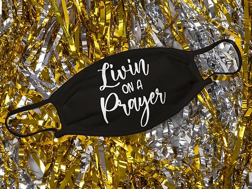 livin On A Prayer 2 Layer Face Mask