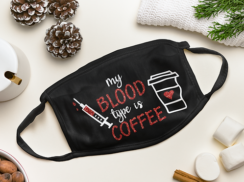 My Blood Type Is Coffee 2 Layer Face Mask