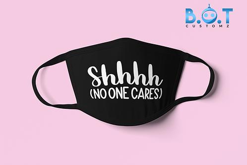 Shhhhh No One Cares 2 Layer Face Mask