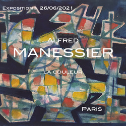 Exposition Alfred Manessier