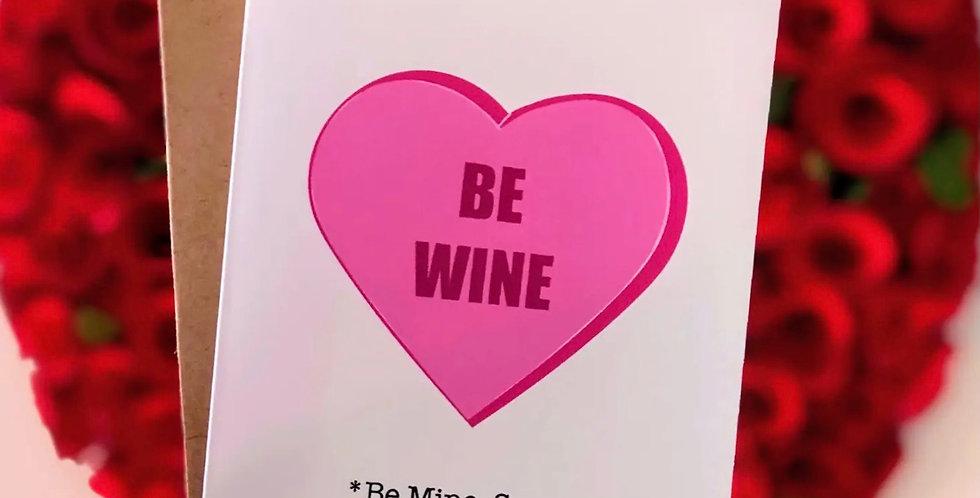 Greeting Card    Be Wine Valentine