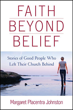 cover page of Faith Beyond Belief: Stories of Good People Who Left Their Church Behind