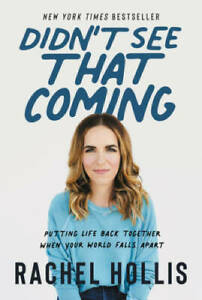 I Didn't See That Coming by Rachel Hollis